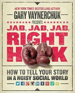 Gary V Jab Jab Jab Right Hook